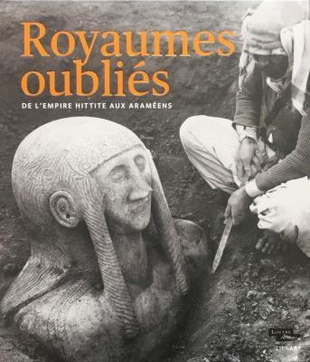royaumes-oubliEs-de-l-empire-hittite-aux-aramEens