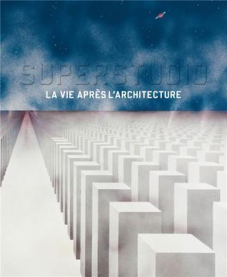 superstudio-la-vie-aprEs-l-architecture