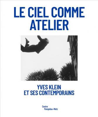 yves-klein-et-ses-contemporains-le-ciel-comme-atelier