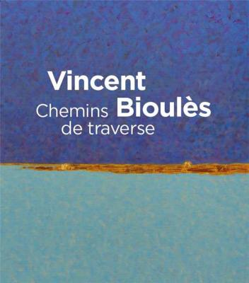 vincent-bioulEs-chemins-de-traverse