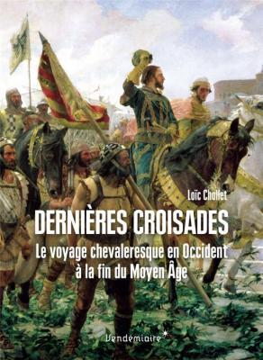 derniEres-croisades-le-voyage-chevaleresque-en-occidentÀ-la-fin-du-moyen-Âge