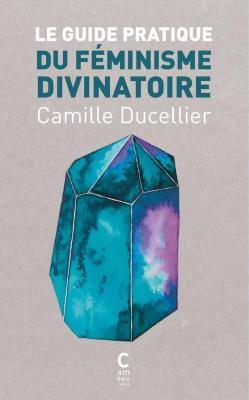 le-guide-pratique-du-feminisme-divinatoire