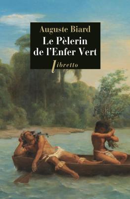 le-pElerin-de-l-enfer-vert-rio-amazonie-1858-1859