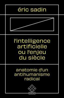 l-intelligence-artificielle-ou-l-enjeu-du-siEcle-anatomie-d-un-antihumanisme-radical