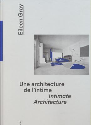 eileen-gray-une-architecture-de-l-intime-intimate-architecture
