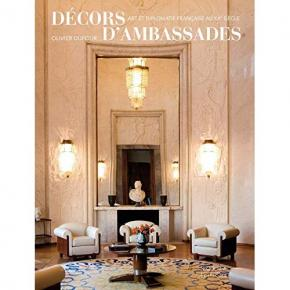 decors-d-ambassades-art-et-diplomatie-franÇaise-au-xxe-siEcle