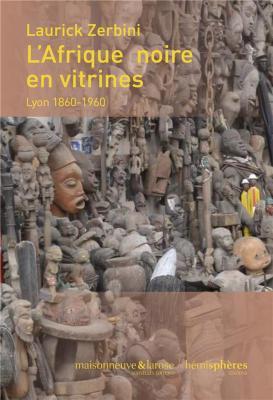 l-afrique-noire-en-vitrines-lyon-1860-1960