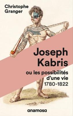 joseph-kabris-ou-les-possibilites-d-une-vie-1780-1822