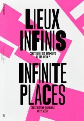 lieux-infinis-infinite-places-construire-des-bÂtiments-ou-des-lieux-