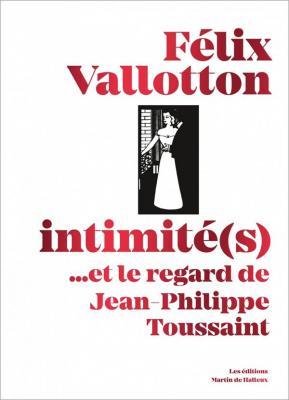 fElix-vallotton-intimitE-s-et-le-regard-de-jean-philippe-toussaint