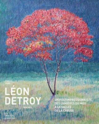 lEon-detroy-1859-1955-un-postimpressionniste-des-lumiEres-du-midi-À-la-vallEe-de-la-creuse
