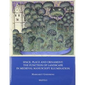space-place-and-ornament-the-function-of-landscape-in-medieval-manuscript-illumination