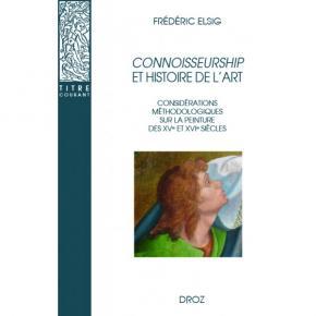 connoisseurship-et-histoire-de-l-art-considErations-sur-la-peinture-des-xve-et-xvie-siEcles
