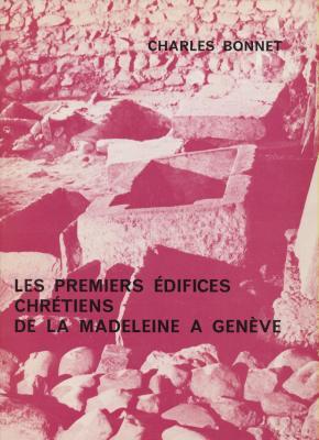 les-premiers-edifices-chretiens-de-la-madeleine-a-geneve