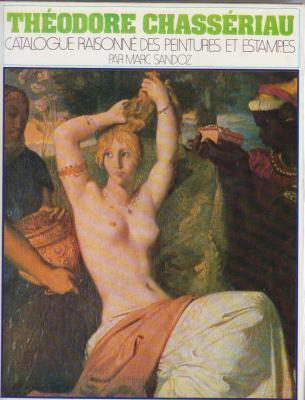 thEodore-chassEriau-catalogue-raisonnE-des-peintures-et-estampes-