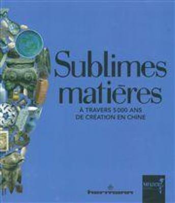 sublimes-matiEres-À-travers-5000-ans-de-crEation-en-chine