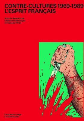 contre-cultures-1969-1989-l-esprit-franÇais