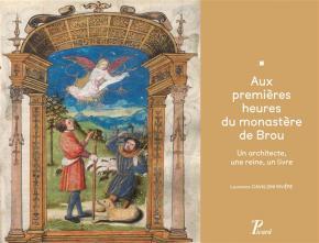 aux-premiEres-heures-du-monastEre-de-brou-un-architecte-une-reine-un-livre
