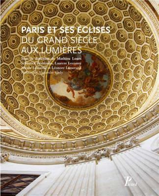 paris-et-ses-Eglises-du-grand-siEcle-aux-lumiEres