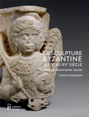 la-sculpture-byzantine-du-ixe-au-xve-siecle-contexte-mise-en-oeuvre-decors
