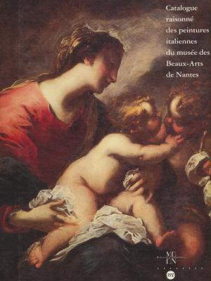 catalogue-raisonnE-des-peintures-italiennes-du-musEe-des-beaux-arts-de-nantes-