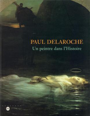 paul-delaroche-un-peintre-dans-l-histoire-