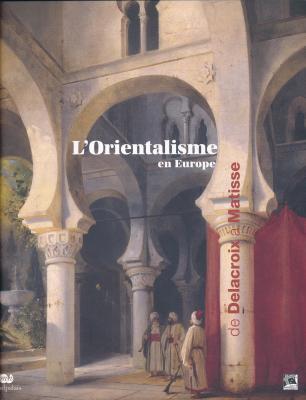 l-orientalisme-en-europe-de-delacroix-a-matisse