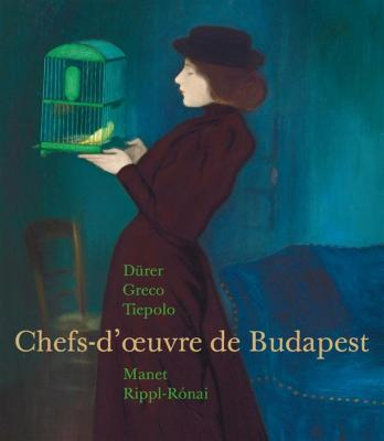 chefs-d-oeuvre-de-budapest-dUrer-greco-tiepolo-manet-rippl-ronai-