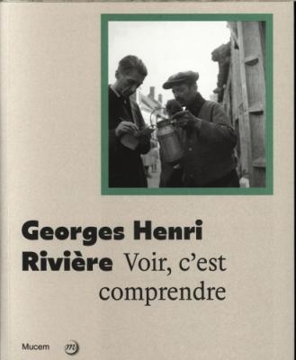 georges-henri-riviEre-voir-c-est-comprendre