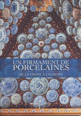 un-firmament-de-porcelaines-de-la-chine-À-l-europe