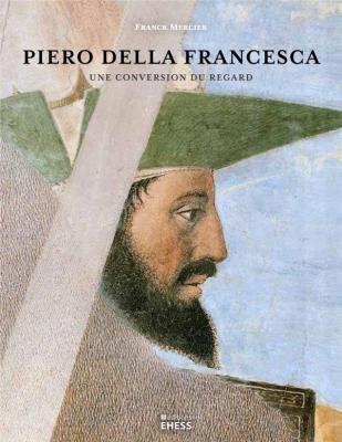 piero-della-francesca-une-conversion-du-regard