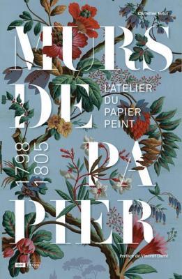 murs-de-papier-l-atelier-du-papier-peint-1798-1805-
