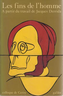les-fins-de-l-homme-a-partir-du-travail-de-jacques-derrida-colloque-de-cerisy-1980-