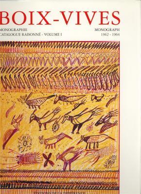 boix-vives-monographie-catalogue-raisonne-1962-1964-t1