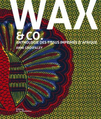 wax-and-co-anthologie-des-tissus-imprimEs-d-afrique