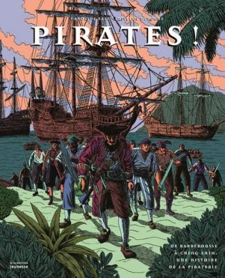 pirates-!-de-barberousse-À-shing-shih-une-histoire-de-la-piraterie