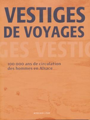 vestiges-de-voyages-100-000-ans-de-circulation-des-hommes-en-alsace