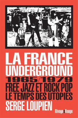 la-france-underground-free-jazz-et-pop-rock-1965-1979-le-temps-des-utopies