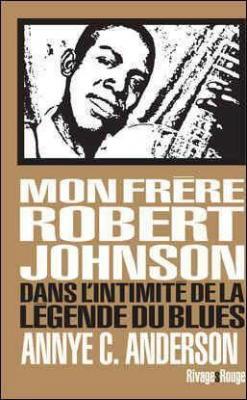 mon-frEre-robert-johnson-dans-l-intimitE-de-la-lEgende-du-blues