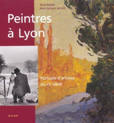 peintres-À-lyon-portraits-d-artistes-du-xxe-siEcle