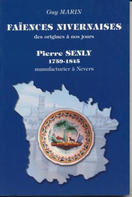faIences-nivernaises-des-origines-À-nos-jours-pierrre-senly-1759-1845-manufacturier-À-nevers