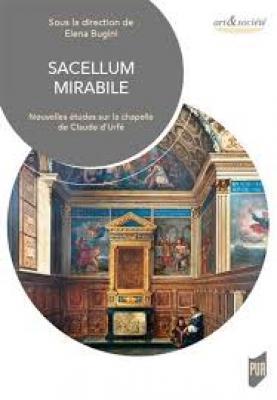 sacellum-mirabile-nouvelles-Etudes-sur-la-chapelle-de-claude-d-urfE
