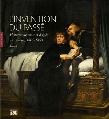 l-invention-du-passE-histoires-de-coeur-et-d-EpEe-en-europe-1802-1850-tome-ii