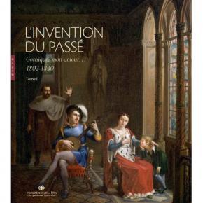 l-invention-du-passE-gothique-mon-amour-1802-1830-tome-i
