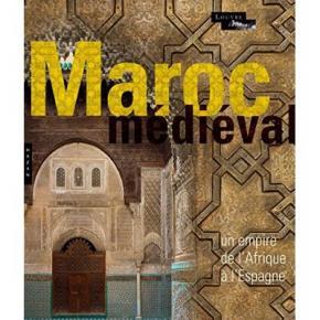 le-maroc-mEdiEval-un-empire-de-l-afrique-À-l-espagne