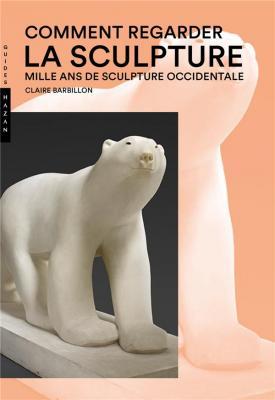 comment-regarder-la-sculpture-mille-ans-de-sculpture-occidentale