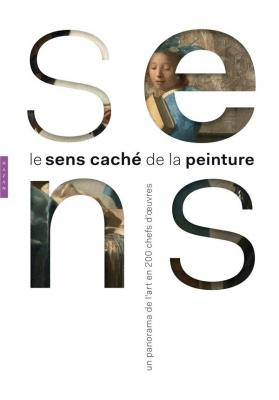 le-sens-cachE-de-la-peinture-un-panorama-de-l-art-en-200-chefs-d-oeuvre