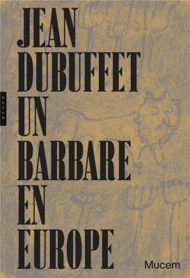 jean-dubuffet-un-barbare-en-europe
