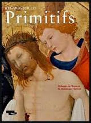 regards-sur-les-primitifs-mElanges-en-l-honneur-de-dominique-thiEbaut