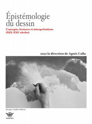 EpistEmologie-du-dessin-concepts-lectures-et-interprEtations-xix-xxie-siEcles-